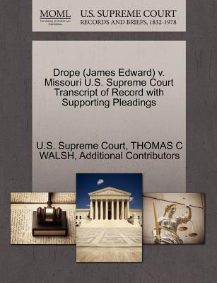 Drope (James Edward) V. Missouri U.S. Supreme Court Transcript of Record with Supporting Pleadings