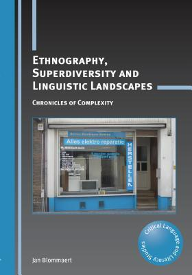 Ethnography, Superdiversity and Linguistic Landscapes
