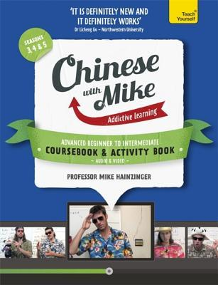 Chinese with Mike - Addictive Learning Advanced Beginner to Intermediate Coursebook + Activity Book