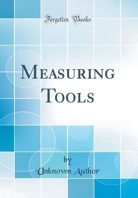 Measuring Tools (Classic Reprint)