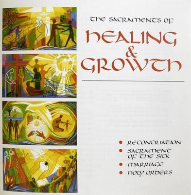 The Sacraments of Healing and Growth