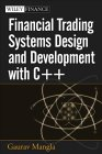 Financial Trading Systems Design and Development with C++