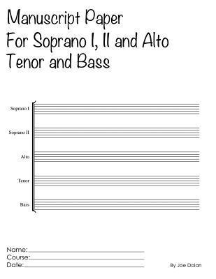 Manuscript Paper for Soprano I, II and Alto, Tenor and Bass