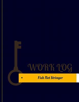 Fish Net Stringer Work Log