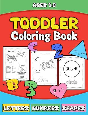 Toddler Coloring Book - Letters Numbers Shapes