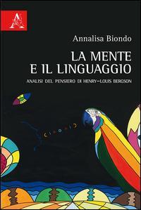 La mente e il linguaggio. Analisi del pensiero di Henry-Louis Bergson