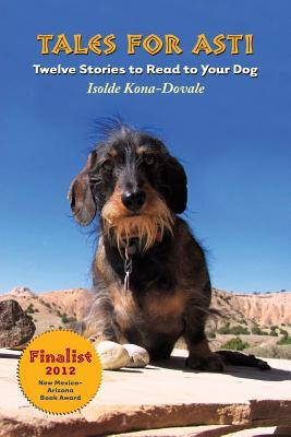 Tales for Asti - Twelve Stories to Read to Your Dog