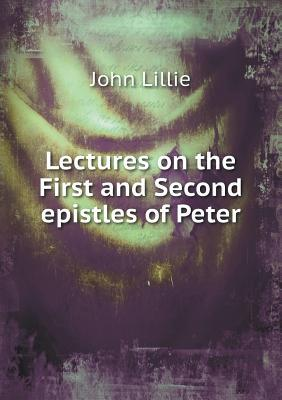 Lectures on the First and Second Epistles of Peter