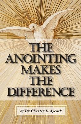 The Anointing Makes the Difference