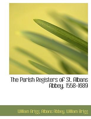 The Parish Registers of St. Albans Abbey, 1558-1689