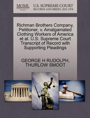 Richman Brothers Company, Petitioner, V. Amalgamated Clothing Workers of America et al. U.S. Supreme Court Transcript of Record with Supporting Pleadi