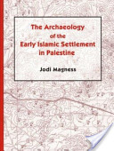 The Archaeology of the Early Islamic Settlement in Palestine