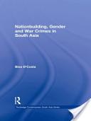 Nationbuilding, Gender and War Crimes in South Asia