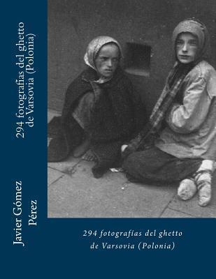294 fotografías del ghetto de Varsovia Polonia/294 photographs of the ghetto of Warsaw, Poland