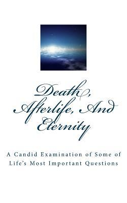 Death, Afterlife, and Eternity