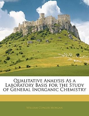 Qualitative Analysis as a Laboratory Basis for the Study of General Inorganic Chemistry