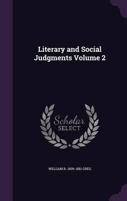 Literary and Social Judgments, Volume 2