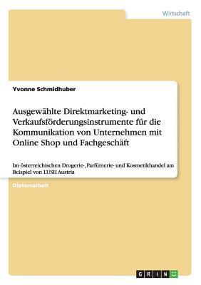 Ausgewählte Direktmarketing- und Verkaufsförderungsinstrumente für die Kommunikation von Unternehmen mit Online Shop und Fachgeschäft