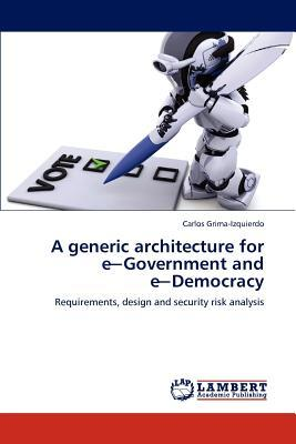 A generic architecture for e─Government and e─Democracy