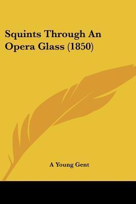 Squints Through an Opera Glass