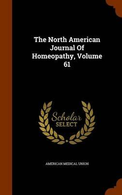 The North American Journal of Homeopathy, Volume 61