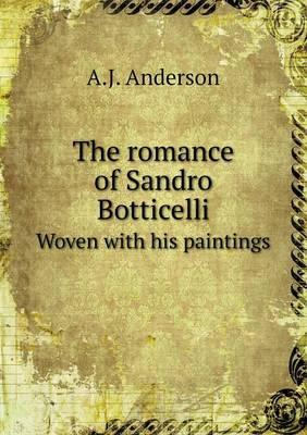 The Romance of Sandro Botticelli Woven with His Paintings