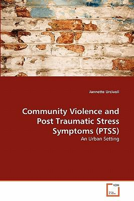 Community Violence and Post Traumatic Stress Symptoms (PTSS)