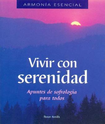 Vivir Con Serenidad / Live In Serenity