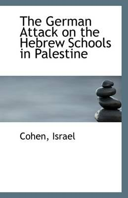 The German Attack on the Hebrew Schools in Palestine