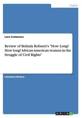 Review of Belinda Robnett's How Long? How long? African-American women in the Struggle of Civil Rights