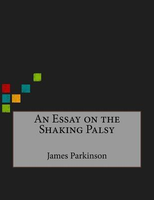 An Essay on the Shaking Palsy