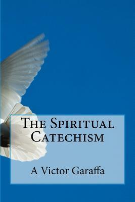 The Spiritual Catechism