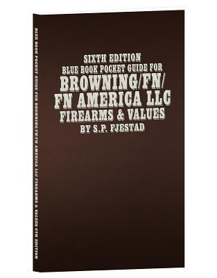 Blue Book Pocket Guide for Browning /FN/ FN America LLC Firearms & Values