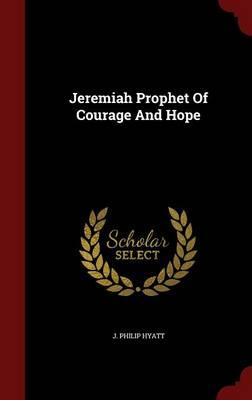Jeremiah Prophet of Courage and Hope