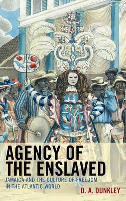 Agency of the Enslaved