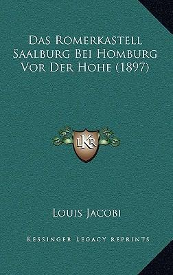 Das Romerkastell Saalburg Bei Homburg VOR Der Hohe (1897)