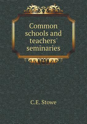 Common Schools and Teachers' Seminaries