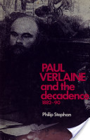 Paul Verlaine and the Decadence, 1882-90
