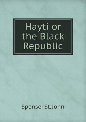 Hayti or the Black Republic