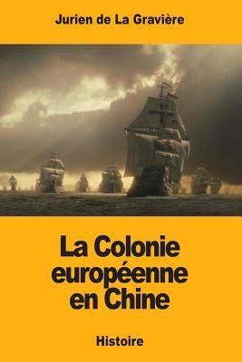 La Colonie européenne en Chine
