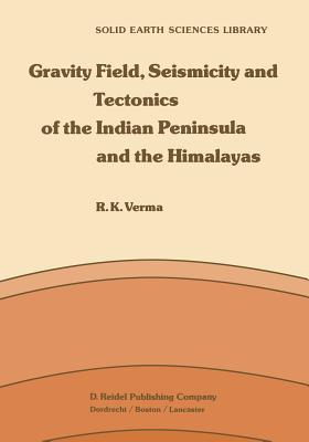 Gravity Field, Seismicity and Tectonics of the Indian Peninsula and the Himalayas