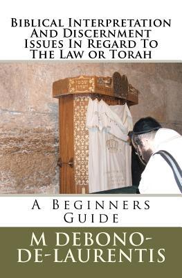 Biblical Interpretation and Discernment Issues in Regard to the Law or Torah