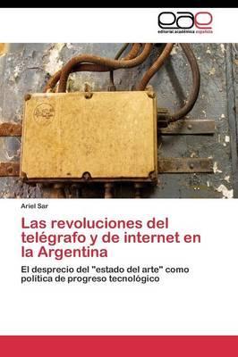 Las revoluciones del telégrafo y de internet en la Argentina