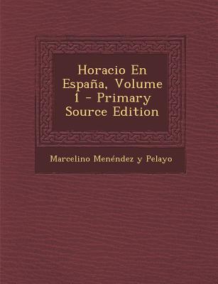 Horacio En Espana, Volume 1