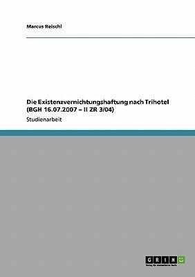 Die Existenzvernichtungshaftung nach Trihotel (BGH 16.07.2007 - II ZR 3/04)