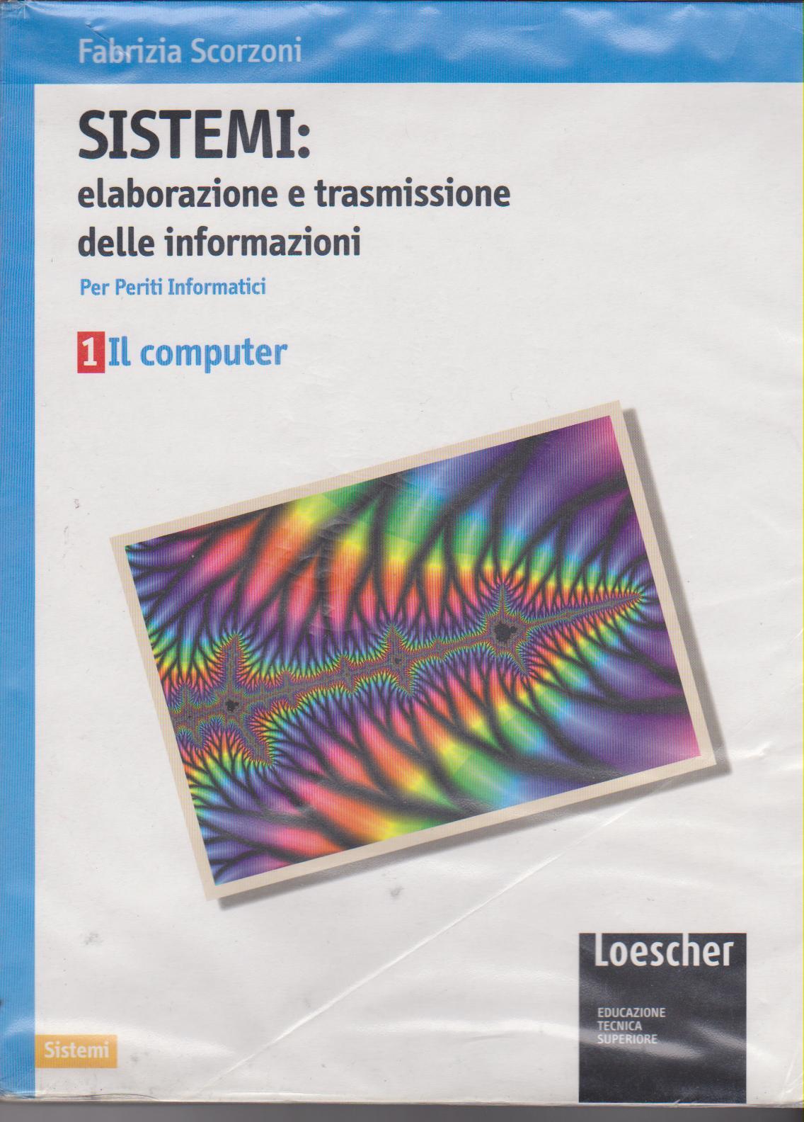 Sistemi: Elaborazione e trasmissione delle informazioni