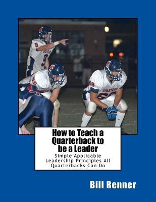 How to Teach a Quarterback to Be a Leader