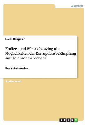 Kodizes und Whistleblowing als Möglichkeiten der Korruptionsbekämpfung auf Unternehmensebene