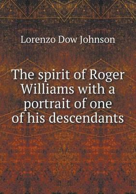 The Spirit of Roger Williams with a Portrait of One of His Descendants