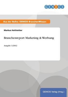 Branchenreport Marketing & Werbung